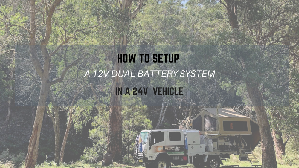 How To Set Up A 12V Dual Battery System In A 24V Vehicle