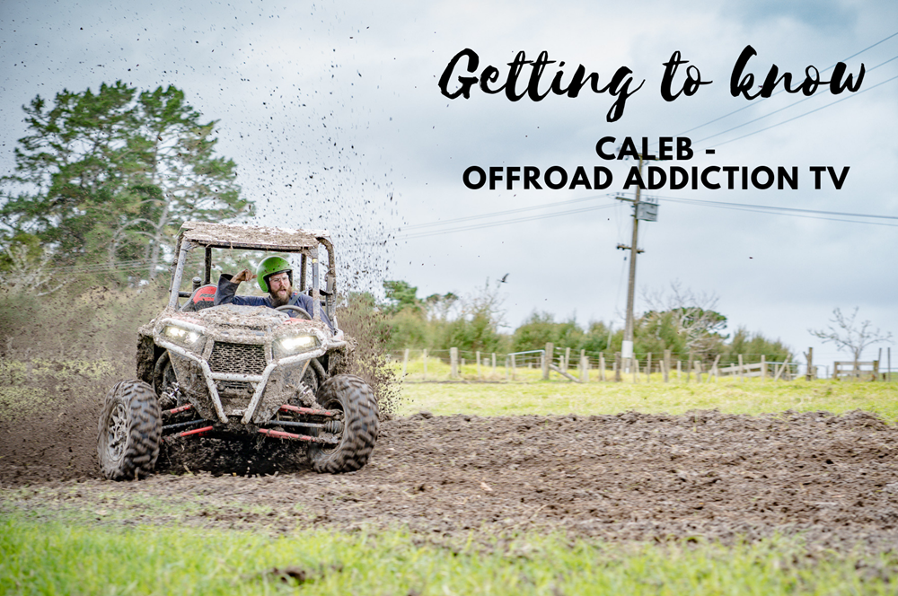 Getting to know our Ambassadors - Caleb (Offroad Addiction TV)