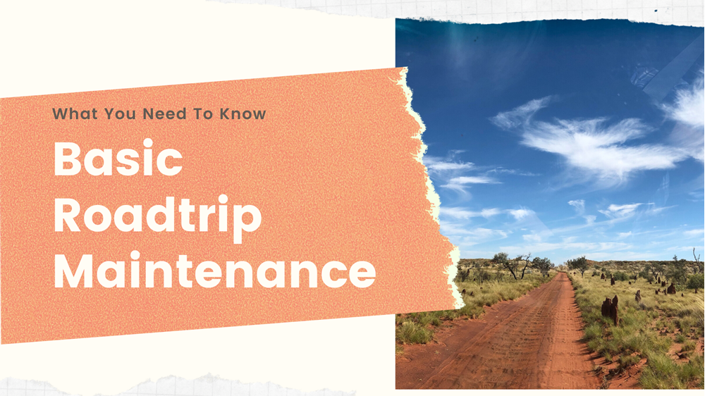 Basic Roadtrip Maintenance – What You Need To Know