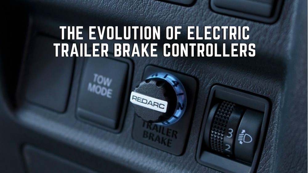 The Evolution of Electric Trailer Brake Controllers