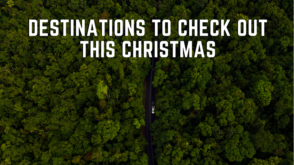 Destinations to Check Out this Christmas