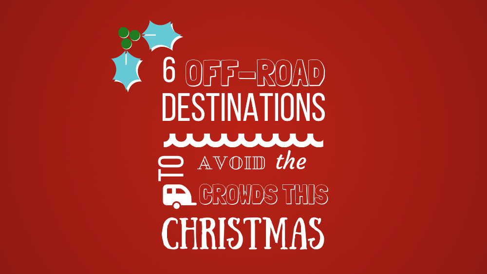 6 off-road destinations to avoid the crowds this Christmas